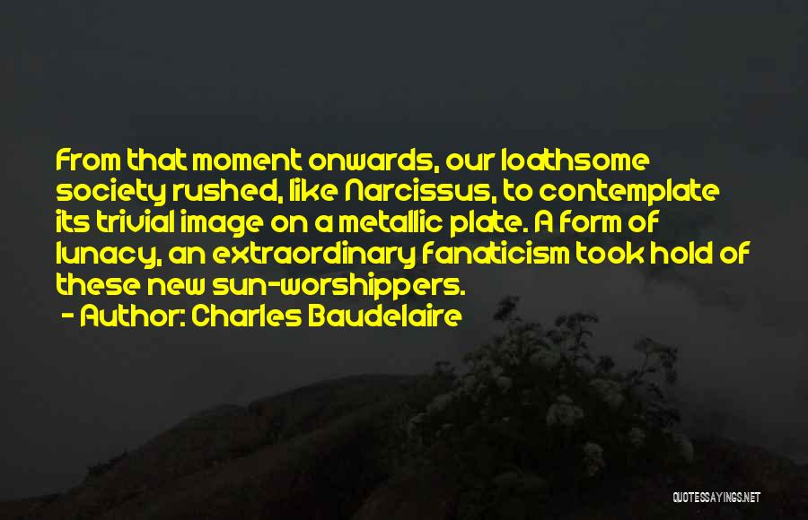 Charles Baudelaire Quotes 1505217