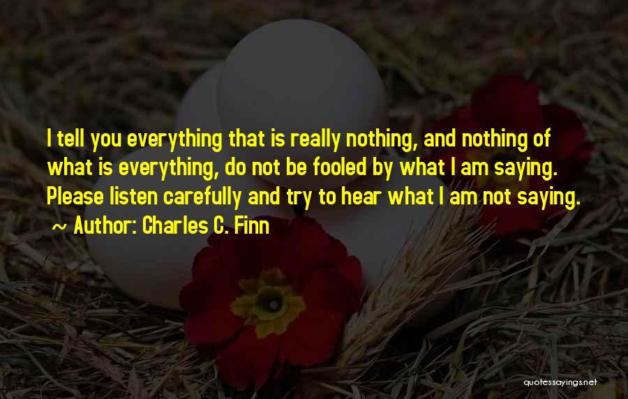 Charles C. Finn Quotes 2090411