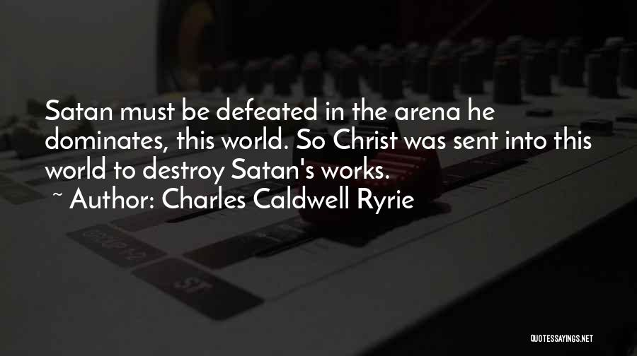 Charles Caldwell Ryrie Quotes 514169