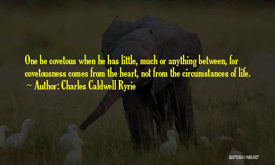 Charles Caldwell Ryrie Quotes 560334