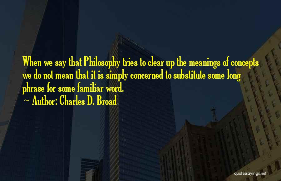 Charles D. Broad Quotes 1313248