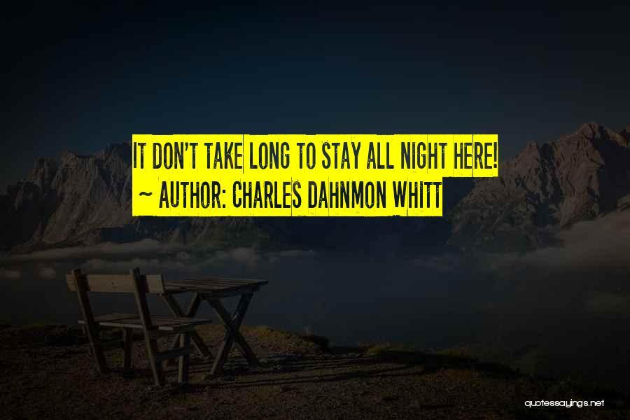 Charles Dahnmon Whitt Quotes 1323374