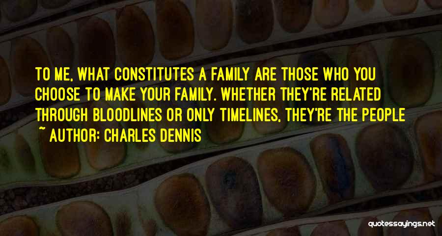 Charles Dennis Quotes 1002206