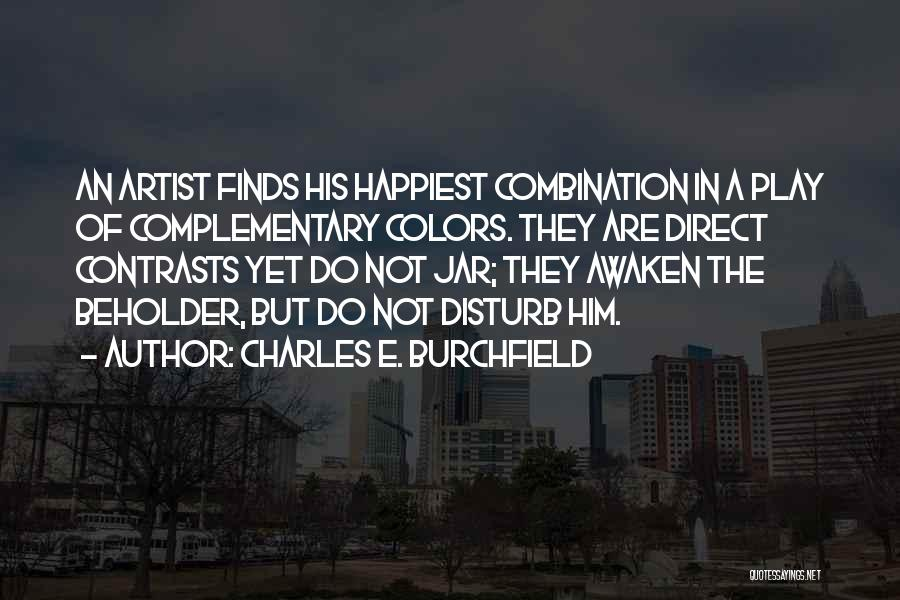 Charles E. Burchfield Quotes 1306502