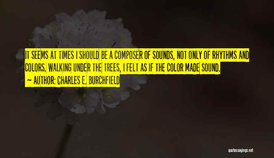 Charles E. Burchfield Quotes 1505503