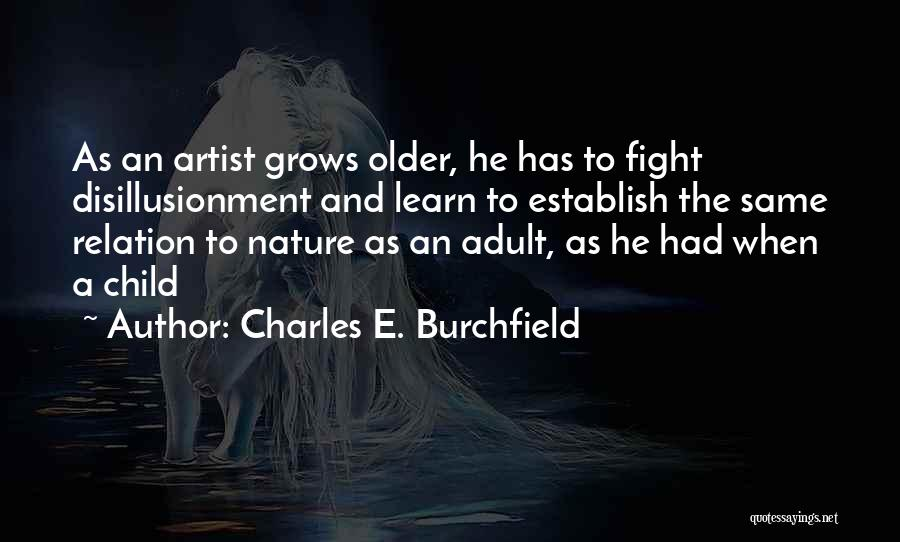 Charles E. Burchfield Quotes 474678