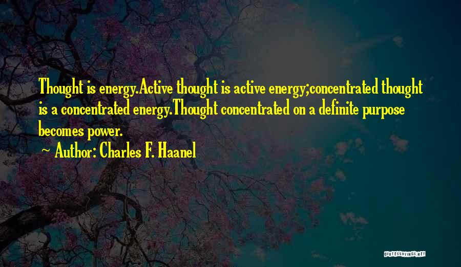 Charles F. Haanel Quotes 799859
