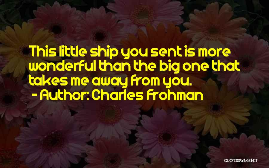 Charles Frohman Quotes 1185605