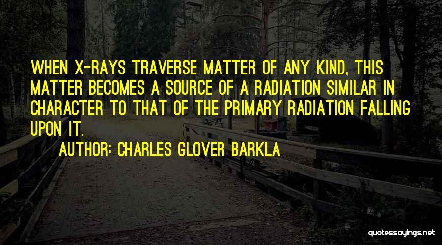 Charles Glover Barkla Quotes 327444
