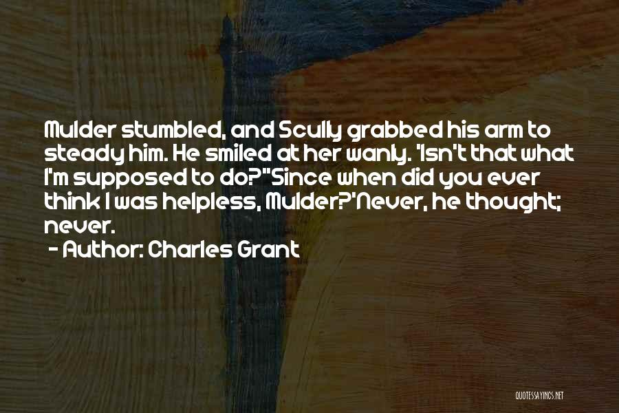 Charles Grant Quotes 1158567