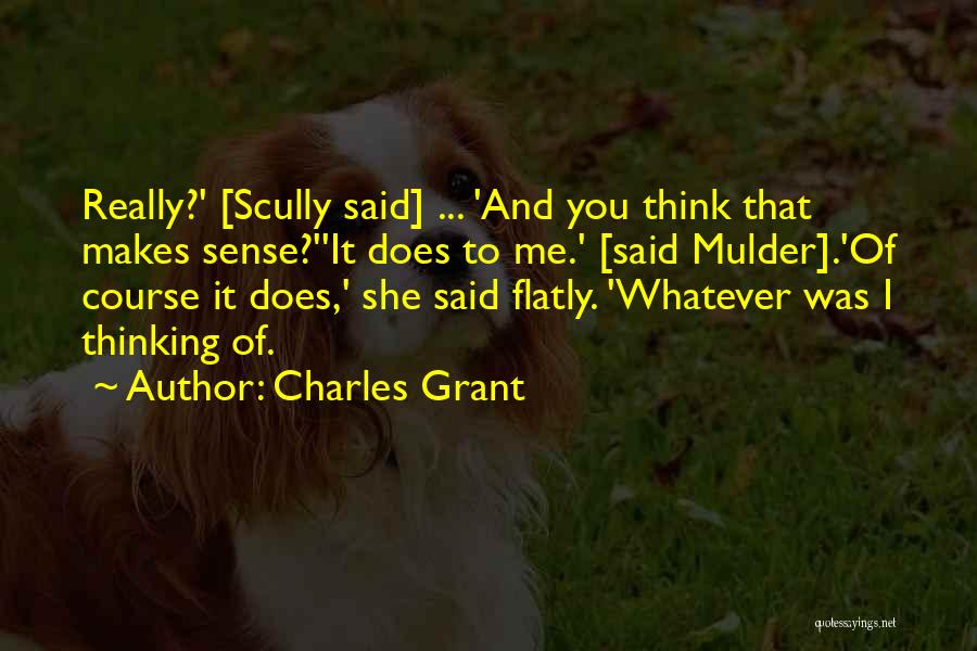 Charles Grant Quotes 590936