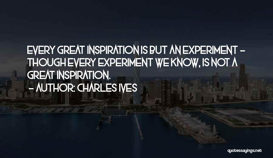 Charles Ives Quotes 1072731