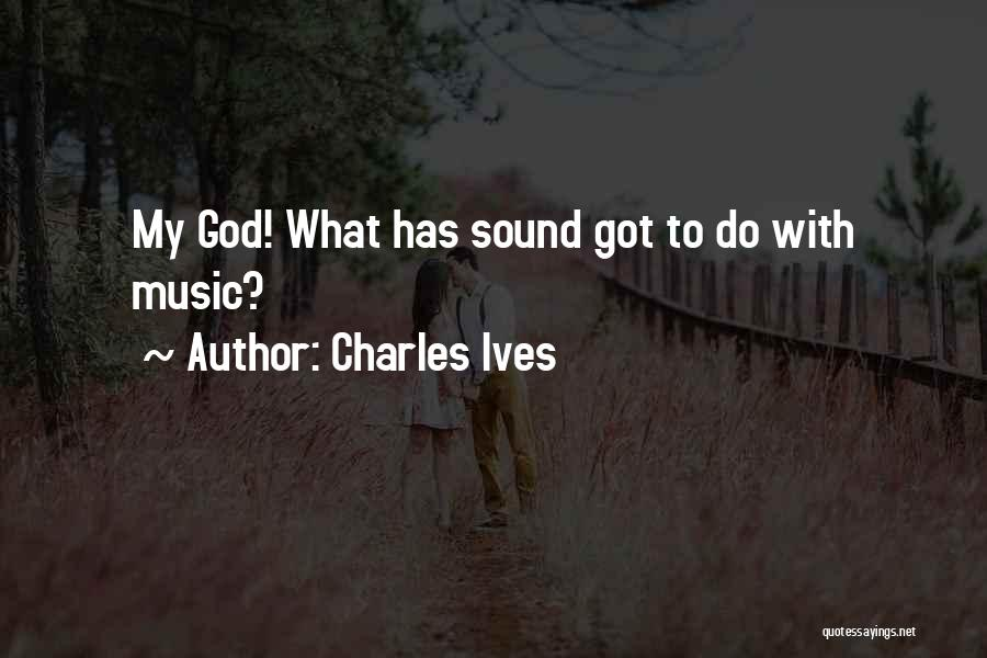 Charles Ives Quotes 1283021
