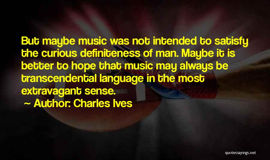 Charles Ives Quotes 1404408