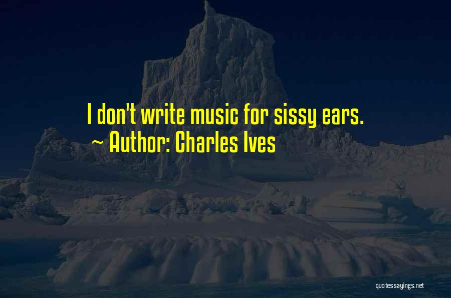 Charles Ives Quotes 1647566