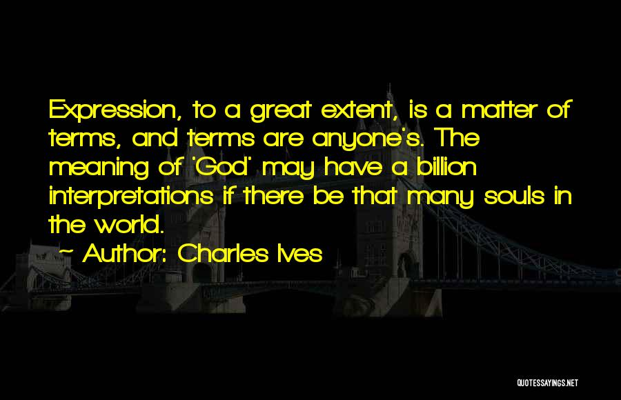 Charles Ives Quotes 1811292