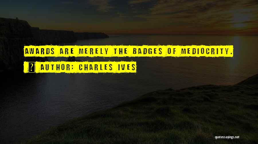 Charles Ives Quotes 1878336