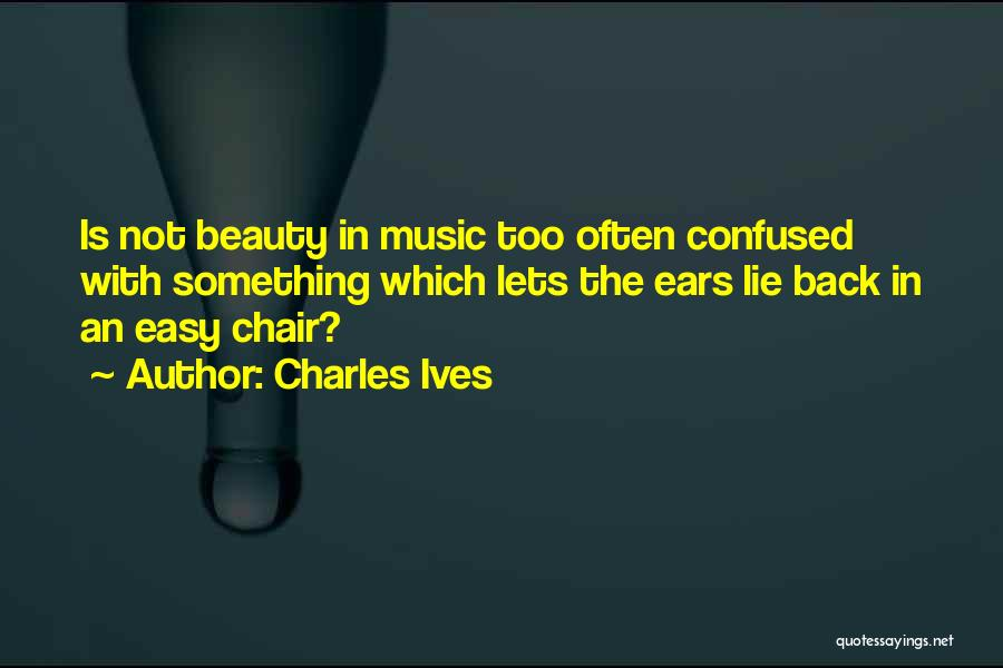 Charles Ives Quotes 416670