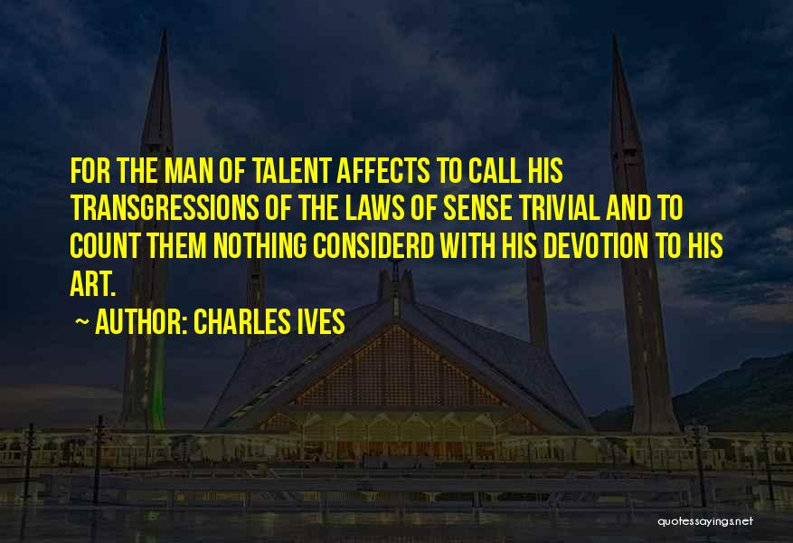 Charles Ives Quotes 457374