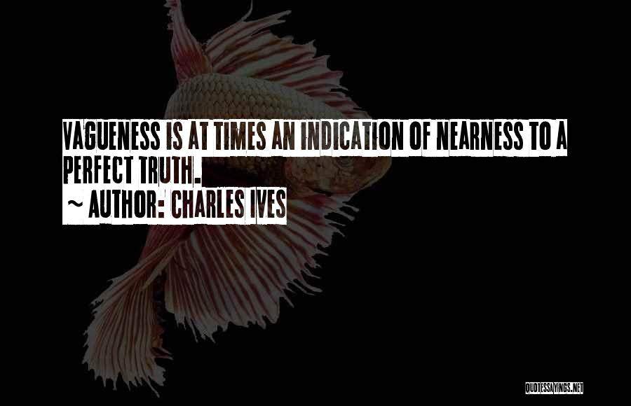 Charles Ives Quotes 736887