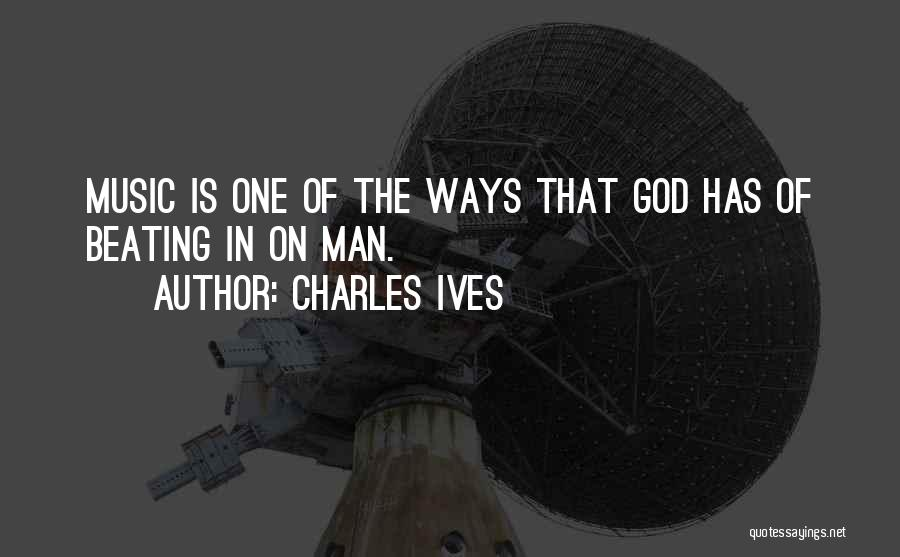 Charles Ives Quotes 738293