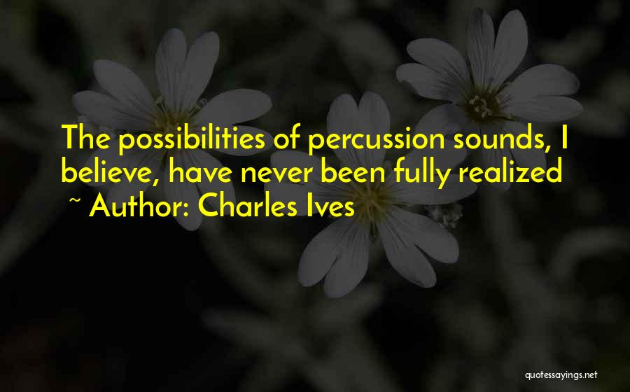 Charles Ives Quotes 785966