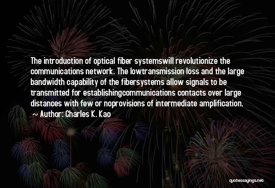 Charles Kao Quotes By Charles K. Kao