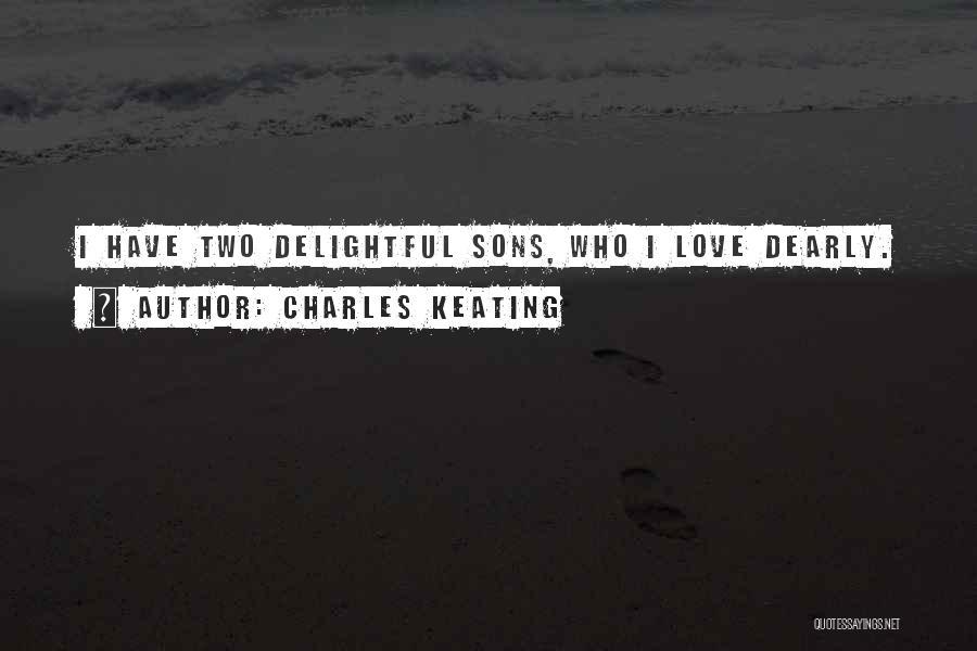 Charles Keating Quotes 1325068