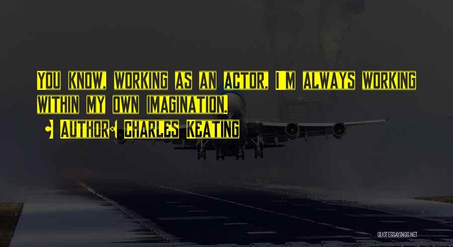 Charles Keating Quotes 753455