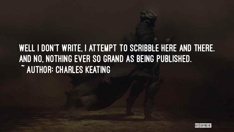Charles Keating Quotes 796086
