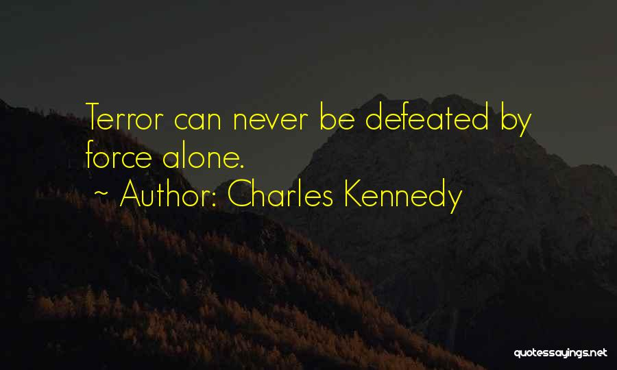 Charles Kennedy Quotes 1163561