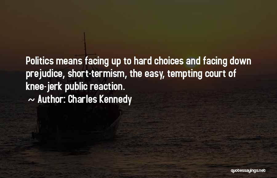 Charles Kennedy Quotes 2150854