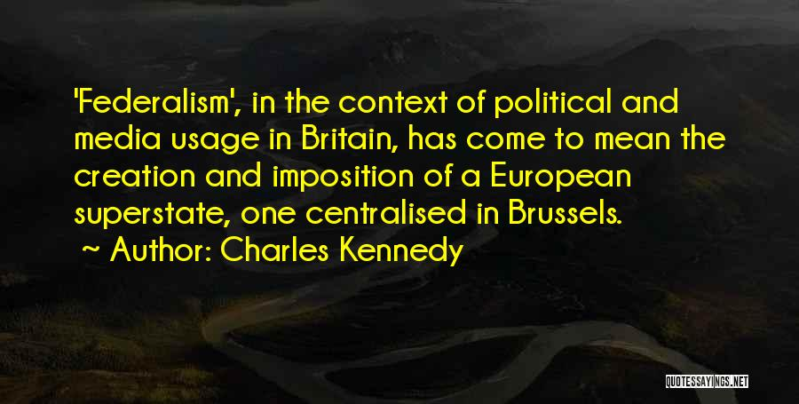 Charles Kennedy Quotes 386095