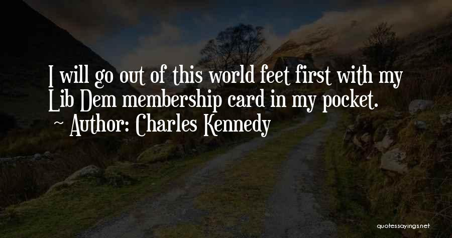 Charles Kennedy Quotes 423586