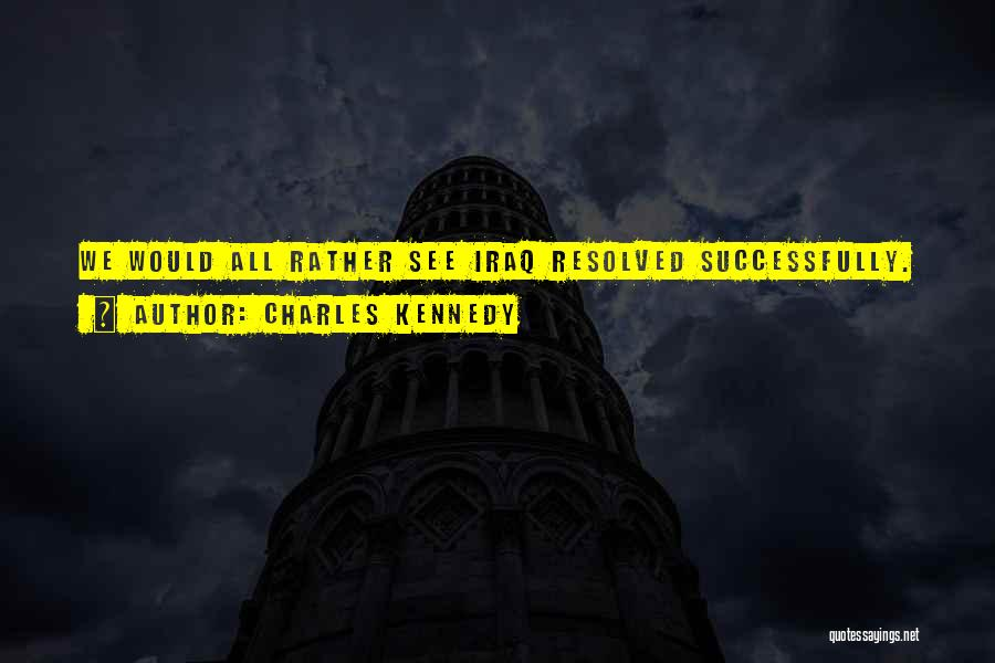 Charles Kennedy Quotes 537601