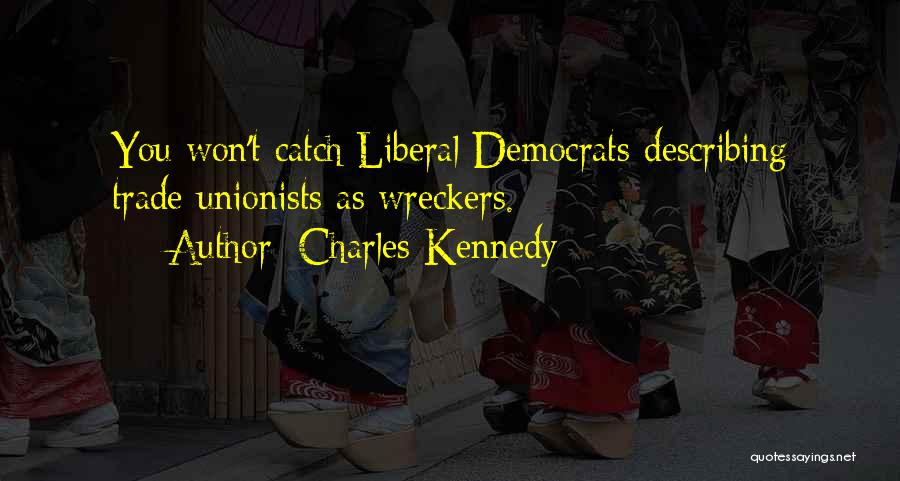 Charles Kennedy Quotes 792721