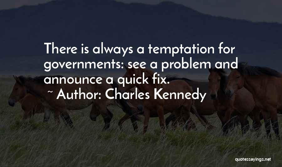 Charles Kennedy Quotes 889190
