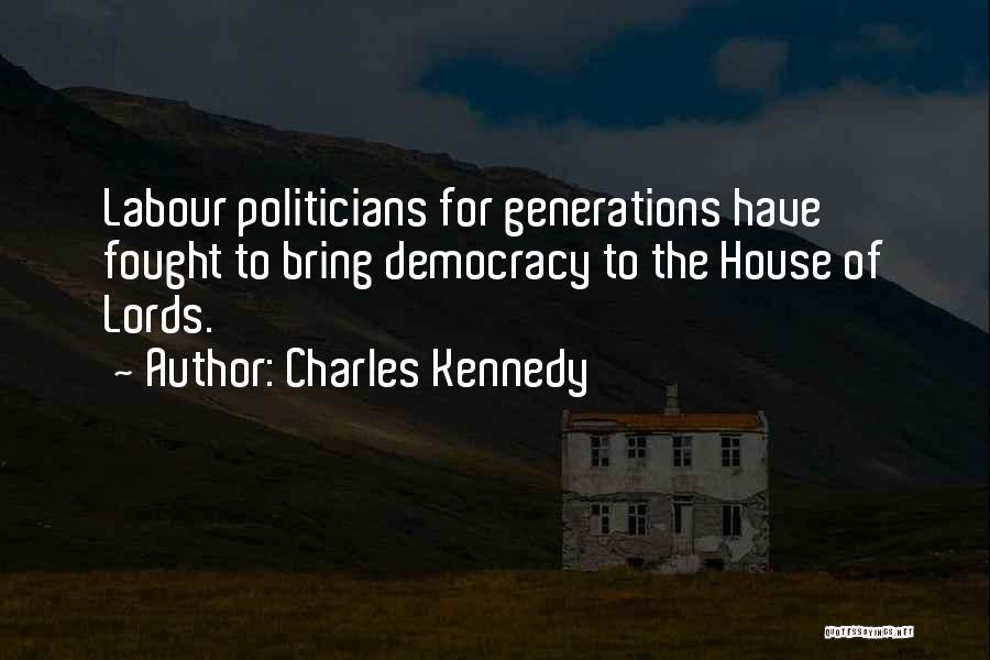 Charles Kennedy Quotes 906164