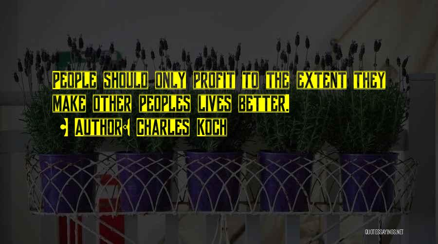 Charles Koch Quotes 1332976
