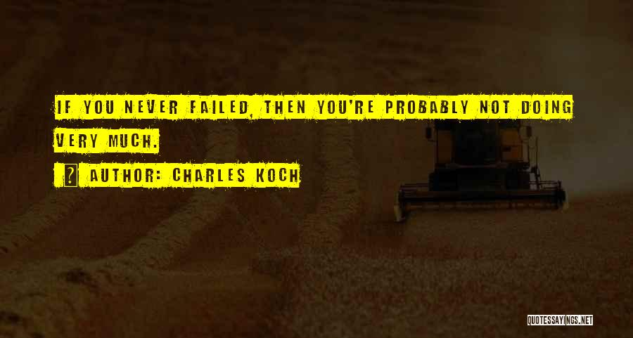 Charles Koch Quotes 504180