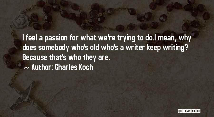 Charles Koch Quotes 914197