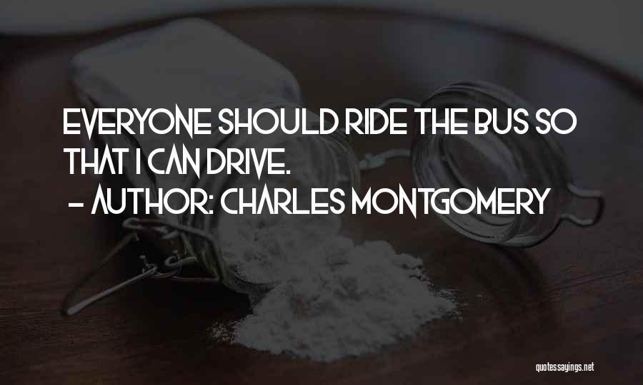 Charles Montgomery Quotes 2169584