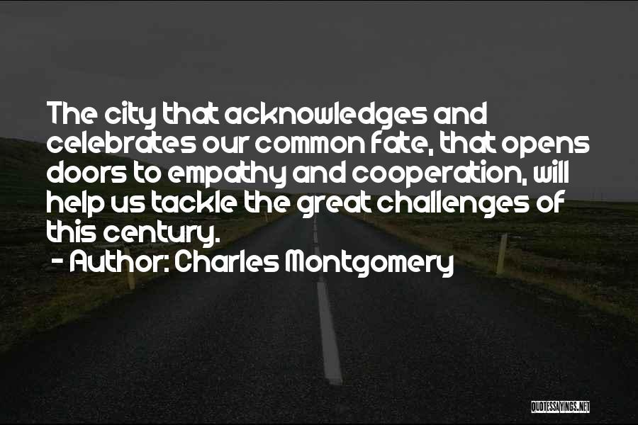 Charles Montgomery Quotes 480282