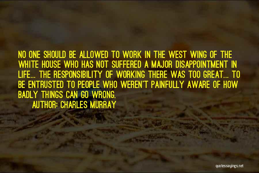 Charles Murray Quotes 1966346
