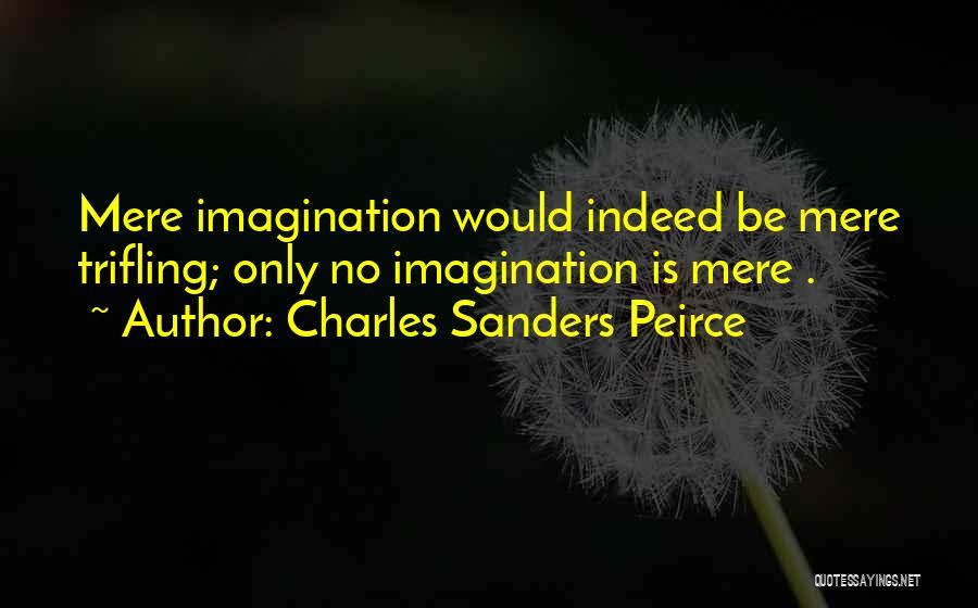 Charles Sanders Peirce Quotes 1677672