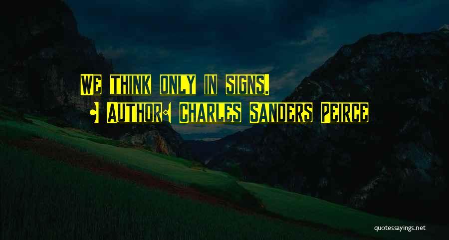 Charles Sanders Peirce Quotes 2218296