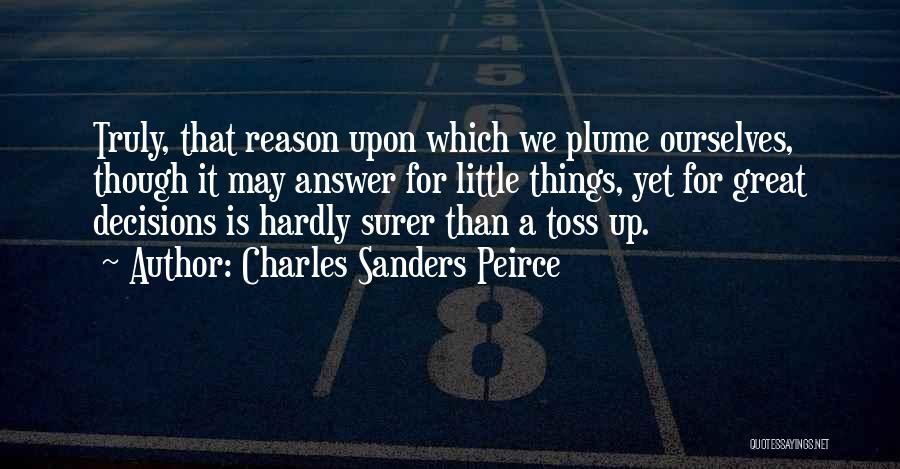 Charles Sanders Peirce Quotes 2254701