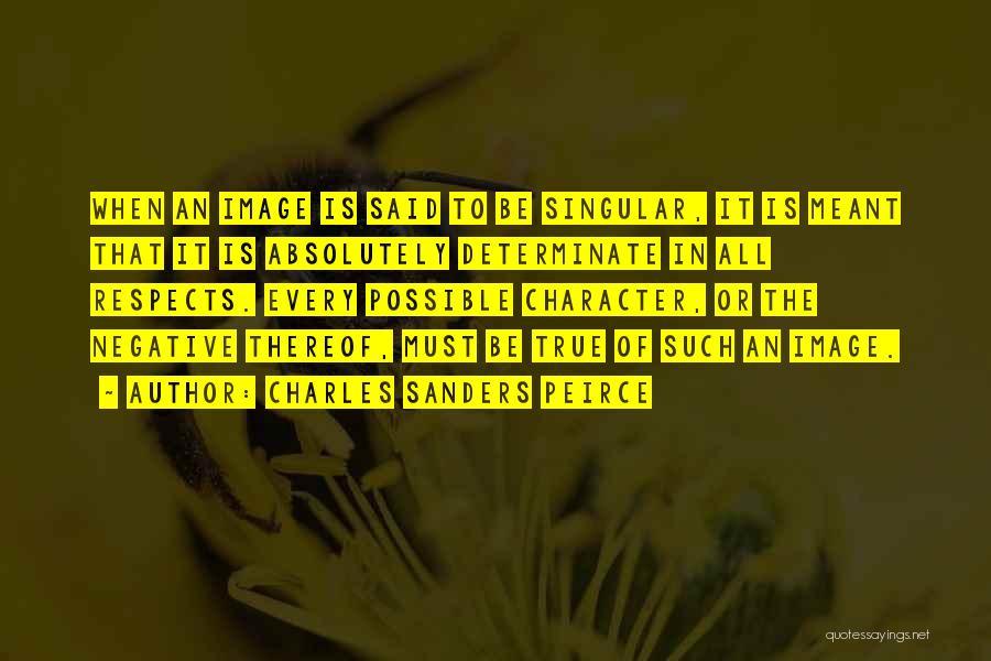 Charles Sanders Peirce Quotes 651284