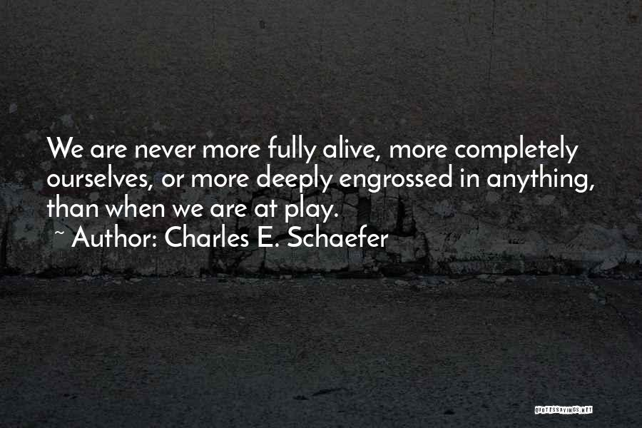 Charles Schaefer Quotes By Charles E. Schaefer