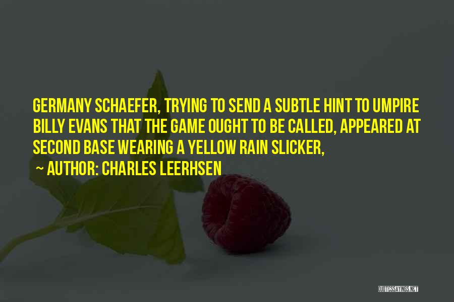 Charles Schaefer Quotes By Charles Leerhsen